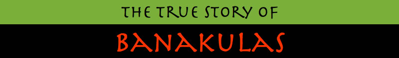 The true story of the banakula